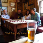 Sound Tradition: Well Met My Friend (Sound Tradition)
