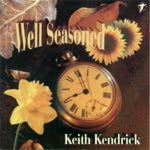 Keith Kendrick: Well Seasoned (WildGoose WGS317CD)