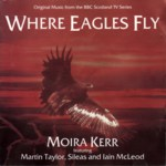 Moira Kerr: Where Eagles Fly (BBC CD 771)