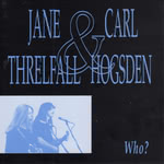 Jane Threlfall & Carl Hogsden: Who? (Hogfall RED CD 017)