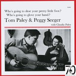 Tom Paley, Peggy Seeger: Who's Going to Shoe Your Pretty Little Foot? (Topic TSDL113)
