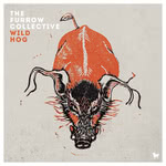 The Furrow Collective: Wild Hog (Hudson HUD001CD)