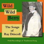 Ray Driscoll: Wild, Wild Berry (Artension CD703)