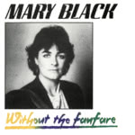 Mary Black: Without the Fanfare (Dara DARA CD016)