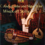 Andy Clarke and Steve Tyler: Wreck off Scilly (WildGoose WGS399CD)