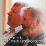 Will Noble & John Cocking: Yon Green Banks (Veteran VT147CD)