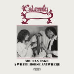 Calennig: You Can Take a White Horse Anywhere (Greenwich Village GVR 224)