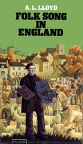 A.L. Lloyd: Folk Song in England (Paladin)