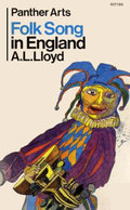 A.L. Lloyd: Folk Song in England (Panther)