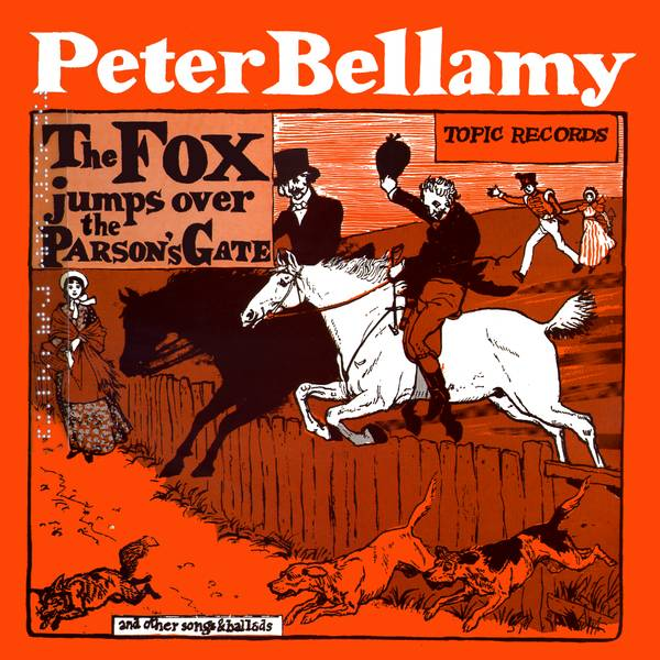 Peter Bellamy The Fox Jumps Over The Parsons Gate