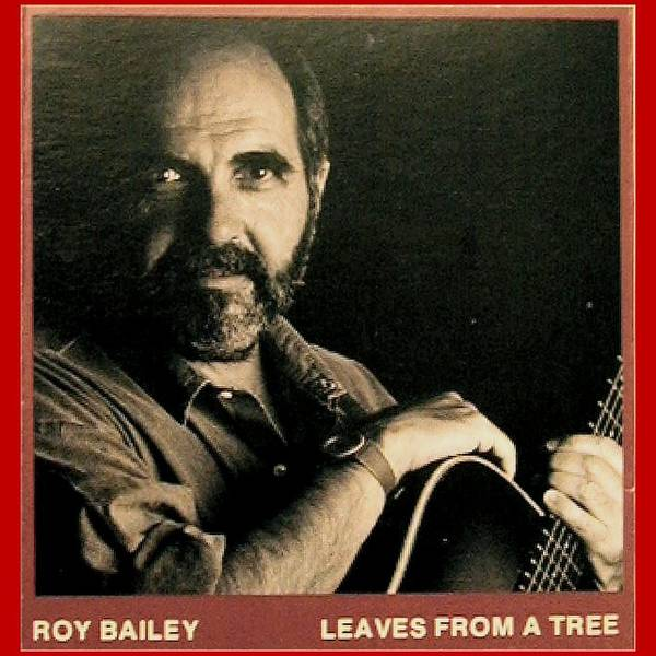 Roy Bailey Leaves From A Tree