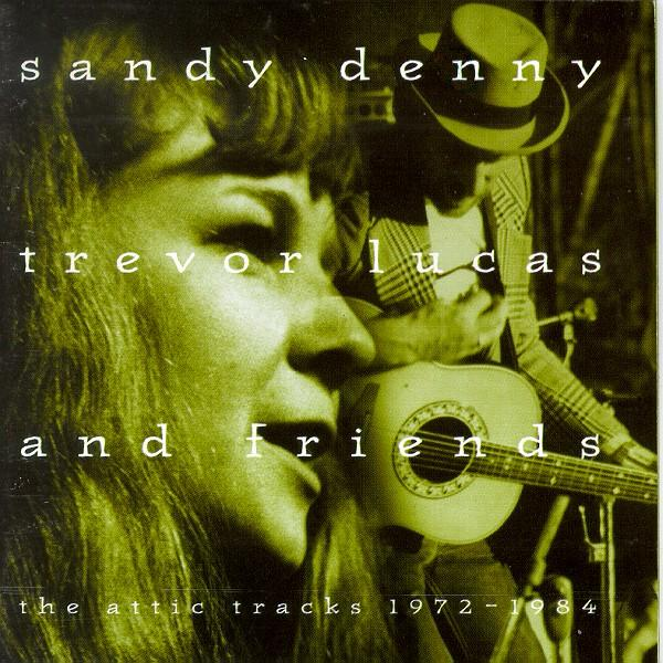 Sandy Denny Trevor Lucas The Attic Tracks