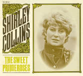 Shirley Collins: The Sweet Primeroses (Topic TTSCD003)