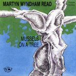 Martyn Wyndham-Read: Mussels on a Tree (Fellside FECD84)